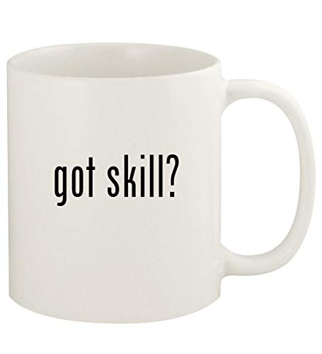got skill? - 11oz Ceramic White Coffee Mug Cup, White (Corporate Soft Skills Training Games And Activities)