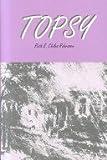 Topsy, Ruth E. Chiles Rohrssen, 0533141656