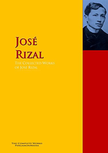 The Collected Works of José Rizal: The Complete Works PergamonMedia (Highlights of World Literature)