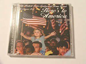 United States Continental Army Band - Here's to America