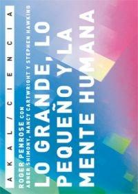 Descargar Libro Lo Grande, Lo Pequeño Y La Mente Humana Roger Penrose