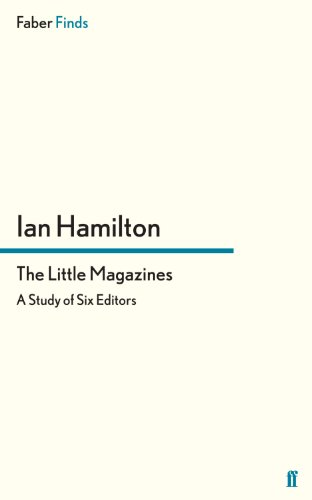 The Little Magazines: A Study of Six Editors (Faber Finds)