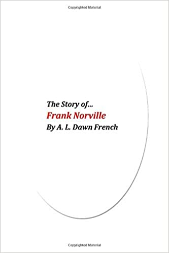 The Story of Frank Norville: A. L. Dawn French ...