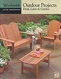 Outdoor Projects: Deck, Lawn & Garden (Custom Woodworking, 9)
