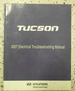 2007 hyundai tucson electrical wiring diagram troubleshooting manual 2013 hyundai tucson wiring diagrams 2007 hyundai tucson electrical wiring diagram troubleshooting manual factory new hyundai amazon com books