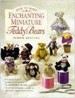 Book How to Make Enchanting Miniature Teddy Bears by Debbie Kesling (1997-12-31)