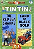Tin Tin Collection *The Red Sea Sharks & Land of Black Gold*
