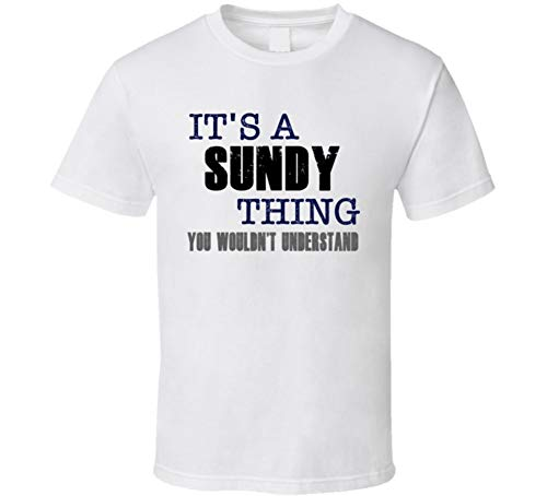 Sundy Thing You Wouldn't Understand Essential Family T Shirt XL White (Sundy Best T Shirts)