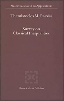 Survey on Classical Inequalities (Mathematics and Its Applications (closed))