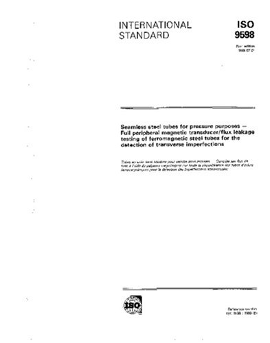ISO 9598:1989, Seamless steel tubes for pressure purposes - Full peripheral magnetic transducer/flux leakage testing of ferromagnetic steel tubes for the detection of transverse imperfections