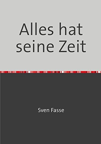 Read Online Alles hat seine Zeit (German Edition) pdf