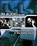 M-Audio Guide to Music Production in the Home Studio, Bathauer and Radai, George , 1598634208