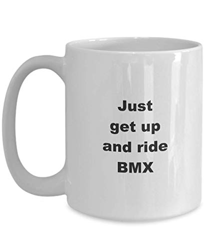 BMX Rider Coffee Mug Funny Gifts Best Ride Cycle Novelty Tea Cup For Cyclist Men Women - Just Get Up And Ride BMX - Whizk HJ012