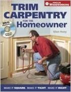 Trim Carpentry for the Homeowner: Make It Square. Make It