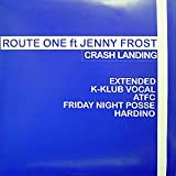 Route One Feat. Jenny Frost / Crash Landing