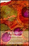 The Anger of Aubergines, Bulbul Sharma, 8185107963