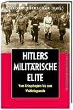 Hitlers militärische Elite 2: Von Kriegsbeginn bis zum Weltkriegsende