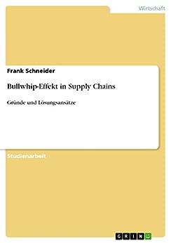 bullwhip effekt in supply chains gr nde und l sungsans tze ebook frank schneider. Black Bedroom Furniture Sets. Home Design Ideas