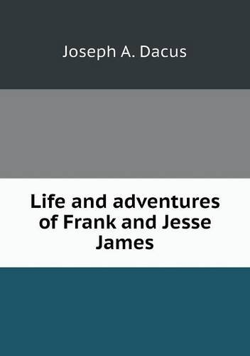 Download Life and adventures of Frank and Jesse James pdf epub