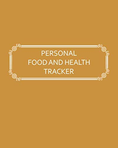 Personal Food and Health Tracker: Six-Week Food and Symptoms Diary (Gold, 8x10) (Symptoms Of An Eating Disorder In A Teenager)