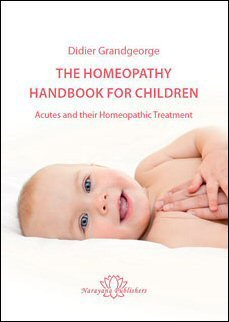 The Homeopathy Handbook for Children Acutes and Their Homeopathic Treatment