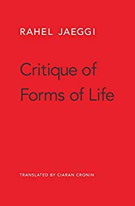 Critique of Forms of Life by Rahel Jaeggi, Ciaran Cronin