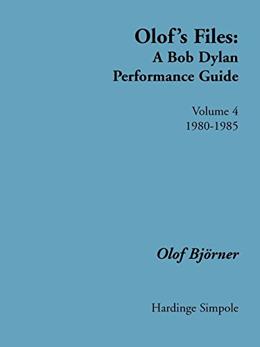 - Olof's Files: A Bob Dylan Performance Guide: Volume 4: 1980-1985 (Bob Dylan All Alone on a Shelf)