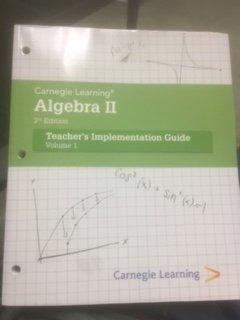 Carnegie Learning Algebra II - Teacher's Implementation Guide Volume 1 -  Teacher's Edition, Paperback