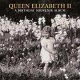 Queen Elizabeth II: A Birthday Souvenir Album (Royal Collection)