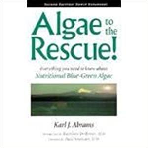 Book Algae to the Rescue Everything You Need to Know about Nutrition Algae by Karl J. Abrams (1996-12-02)