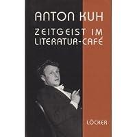 Zeitgeist im Literatur-Café. Feuilletons, Essays und Publizistik - Neue Sammlung