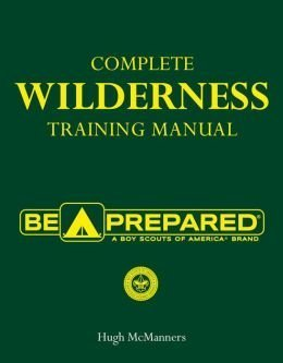 Complete Wilderness Training Manual (Boy Scouts of America) by Sterling