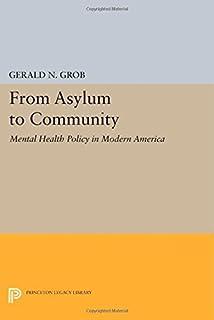 Mental Illness And American Society 1875 1940 Gerald N Grob