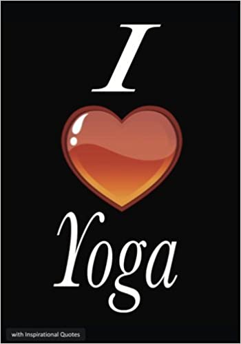 I Love Yoga Notebook Journal With Inspirational Quotes I Love Yoga