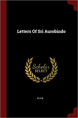 Amazon.com: Letters Of Sri Aurobindo (9781376171396): KHG ...