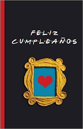 Amazon.com: Feliz Cumpleaños: Cuaderno de Friends para ...
