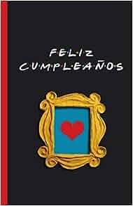 Feliz Cumpleaños: Cuaderno de Friends para desear Feliz ...