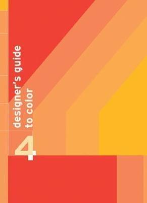 Designer's Guide to Color: v. 4(Paperback) - 2006 Edition PDF