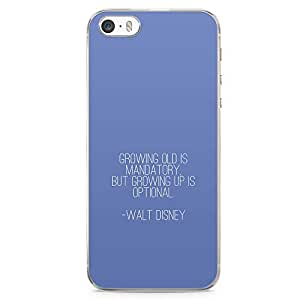 Loud Universe Walt Disney Quote iPhone SE Case Movie Up iPhone SE Cover with Transparent Edges