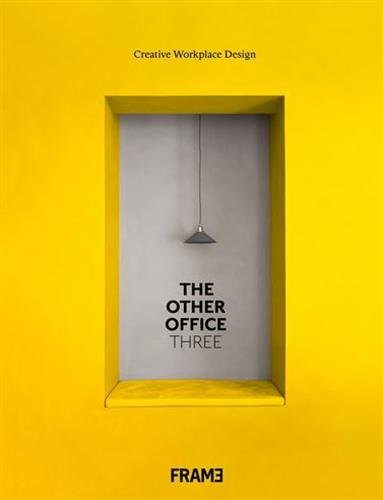 The Other Office 3: Creative Workspace Design by Frame Publishers