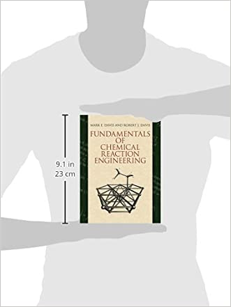 Fundamentals of Chemical Reaction Engineering (Dover Civil and Mechanical Engineering)