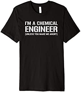 Best Gift Funny Chemical Engineer I'm A Chemical Engineer Angry Premium  Need Funny TShirt / S - 5Xl