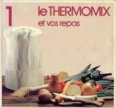 Thermomix – Le Thermomix et vos repas