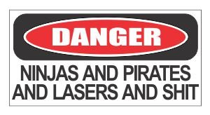 (3) Danger ninja and pirates funny hard hat/helmet stickers (Danger Ninjas And Pirates And Lasers Sign)