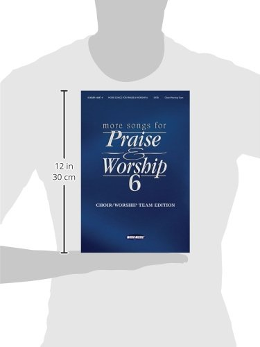 More Songs for Praise & Worship, Piano/Guitar/Vocal Edition, Vol. 6 ...