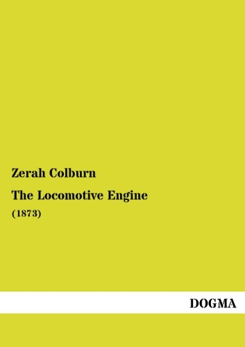 The Locomotive Engine: (1873)