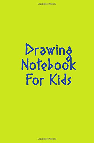 Drawing Notebook For Kids: 6 x 9, 108 Lined Pages (diary, notebook, journal)