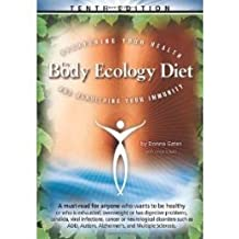 THE BODY ECOLOGY DIET Recovering Your Health and Rebuilding Your Immunity