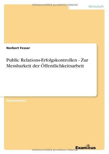 Public Relations-Erfolgskontrollen - Zur Messbarkeit der Öffentlichkeitsarbeit (German Edition) pdf