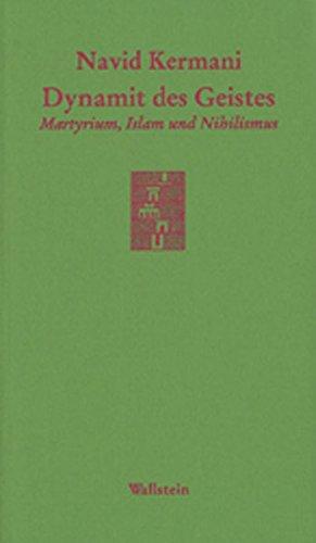 Dynamit des Geistes: Martyrium, Islam und Nihilismus (Göttinger Sudelblätter)